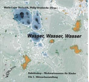 Wasser, Wasser, Wasser von Buchcik,  Marie L, Verplancke,  Philip