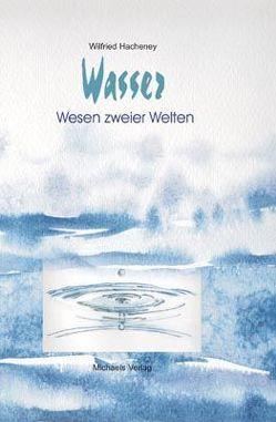 Wasser – Wesen zweier Welten von Friebel,  Petra, Hacheney,  Wilfried