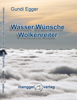 Wasser Wünsche Wolkenreiter von Egger,  Gundi