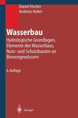 Wasserbau von Huber,  Andreas, Vischer,  Daniel