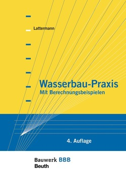 Wasserbau-Praxis von Lattermann,  Eberhard