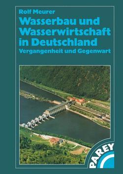 Wasserbau und Wasserwirtschaft in Deutschland von Meurer,  Rolf