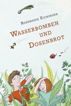 Wasserbomben und Dosenbrot von Eichinger,  Rosemarie