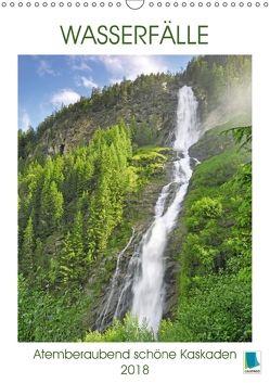 Wasserfälle: Atemberaubend schöne Kaskaden (Wandkalender 2018 DIN A3 hoch) von CALVENDO,  k.A.