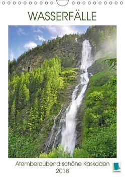 Wasserfälle: Atemberaubend schöne Kaskaden (Wandkalender 2018 DIN A4 hoch) von CALVENDO,  k.A.