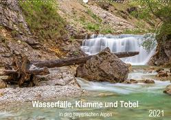Wasserfälle, Klamme und Tobel in den bayerischen Alpen (Wandkalender 2021 DIN A2 quer) von Jank,  Robert