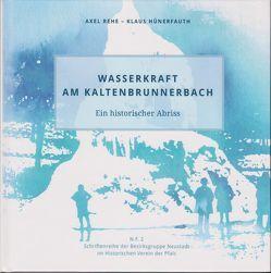 Wasserkraft am Kaltenbrunnerbach. von Hünerfauth,  Klaus, Johannes,  Klaus Frédéric, Rehe,  Axel
