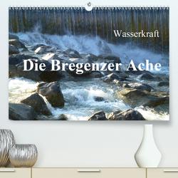 Wasserkraft – Die Bregenzer Ache (Premium, hochwertiger DIN A2 Wandkalender 2021, Kunstdruck in Hochglanz) von Kepp,  Manfred