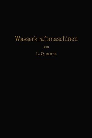 Wasserkraftmaschinen von Quantz,  Ludwig