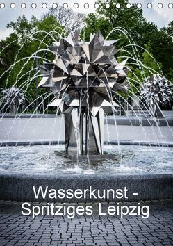 Wasserkunst – Spritziges Leipzig (Tischkalender 2019 DIN A5 hoch) von Oschätzky,  Sandra
