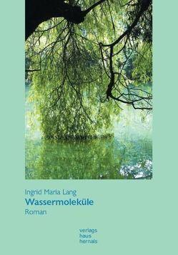 Wassermoleküle von Lang,  Ingrid Maria