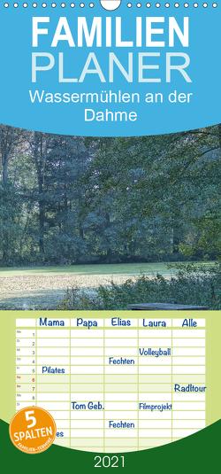 Wassermühlen an der Dahme – Familienplaner hoch (Wandkalender 2021 , 21 cm x 45 cm, hoch) von Morgenroth,  Peter