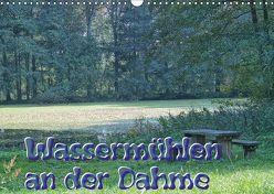 Wassermühlen an der Dahme (Wandkalender 2019 DIN A3 quer) von Morgenroth,  Peter