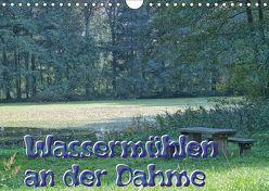 Wassermühlen an der Dahme (Wandkalender 2019 DIN A4 quer) von Morgenroth,  Peter