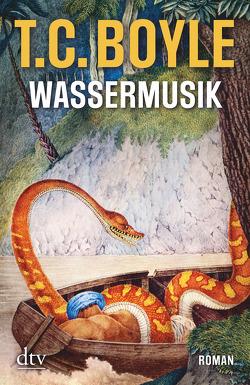 Wassermusik von Boyle,  T. C., Gunsteren,  Dirk van