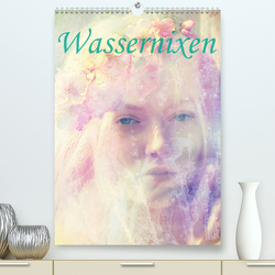 Wassernixen (Premium, hochwertiger DIN A2 Wandkalender 2020, Kunstdruck in Hochglanz) von Brunner-Klaus,  Liselotte