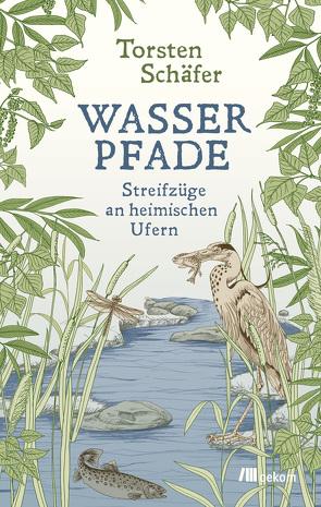 Wasserpfade von Schaefer,  Torsten, Weber,  Andreas