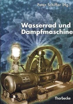 Wasserrad und Dampfmaschine von Schiffer,  Peter