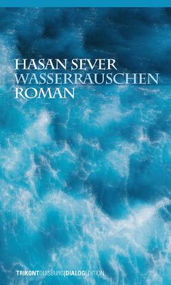 Wasserrauschen von Lacour,  Eva, Sever,  Hasan