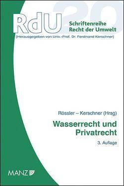 Wasserrecht und Privatrecht von Kerschner,  Ferdinand, Rössler,  Herbert