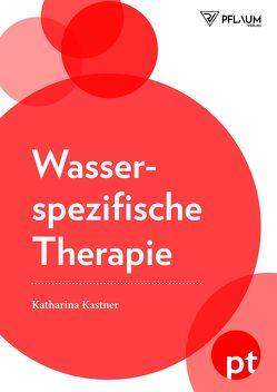 Wasserspezifische Therapie von Kastner,  Katharina