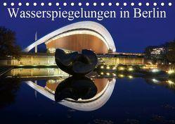 Wasserspiegelungen in Berlin (Tischkalender 2019 DIN A5 quer) von AS-Fotography