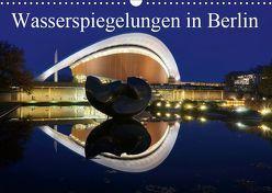Wasserspiegelungen in Berlin (Wandkalender 2019 DIN A3 quer) von AS-Fotography
