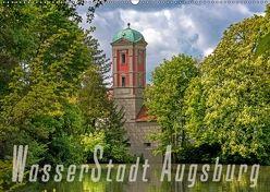 WasserStadt Augsburg (Wandkalender 2018 DIN A2 quer) von Schleibinger www.js-reisefotografie.de,  Judith