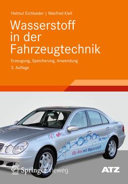 Wasserstoff in der Fahrzeugtechnik von Eichlseder,  Helmut, Klell,  Manfred