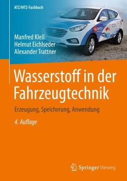 Wasserstoff in der Fahrzeugtechnik von Eichlseder,  Helmut, Klell,  Manfred, Trattner,  Alexander