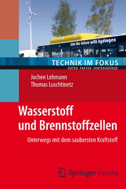 Wasserstoff und Brennstoffzellen von Lehmann,  Jochen, Luschtinetz,  Thomas