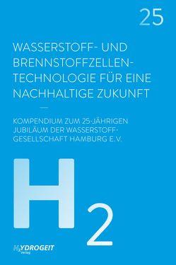 Wasserstoff- und Brennstoffzellen-Technologie von Dobrindt,  Alexander, Eggenschwiler,  Michael, Scholz,  Olaf