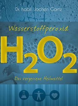Wasserstoffperoxid von Gartz,  Jochen