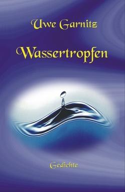 Wassertropfen von Garnitz,  Uwe