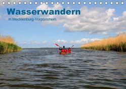 Wasserwandern in Mecklenburg-Vorpommern (Tischkalender 2019 DIN A5 quer) von Witte,  Marek