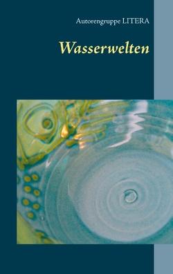 Wasserwelten von Autorengruppe Litera