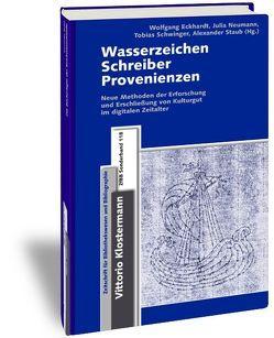 Wasserzeichen – Schreiber – Provenienzen von Eckhardt,  Wolfgang, Neumann,  Julia, Schwinger,  Tobias, Staub,  Alexander