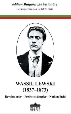 WASSIL LEWSKI (1837–1873) von Stein,  Detlef W