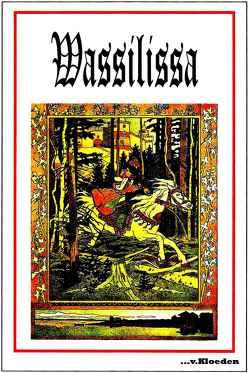 Wassilissa von Bilibin,  Iwan, Hermann,  Niels
