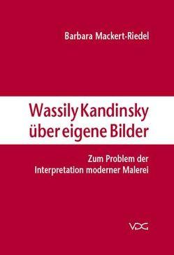 Wassily Kandinsky über eigene Bilder von Mackert-Riedel,  Barbara
