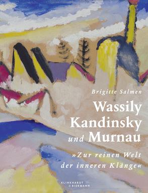 Wassily Kandinsky und Murnau von Salmen,  Brigitte