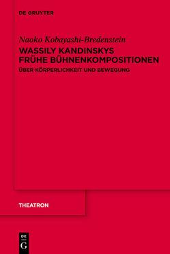 Wassily Kandinskys frühe Bühnenkompositionen von Kobayashi-Bredenstein,  Naoko