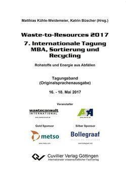 Waste-to-Resources 2017 von Büscher,  Katrin, Kühle-Weidemeier,  Matthias