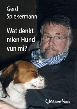 Wat denkt mien Hund von mi? von Spiekermann,  Gerd