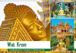 Wat Krom – buddhistischer Tempel in Sihanoukville (Wandkalender 2021 DIN A3 quer) von Schwarze,  Nina