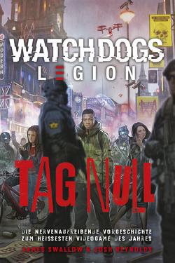 Watch Dogs: Legion – Tag Null von Pannen,  Stephanie, Reynolds,  Josh, Swallow,  James