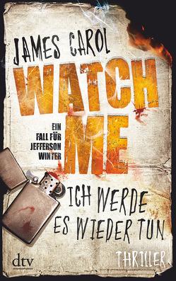 Watch Me – Ich werde es wieder tun von Carol,  James, Ströle,  Wolfram