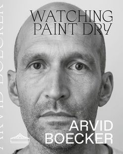 Watching Paint Dry von Boecker,  Arvid, Ermen,  Reinhard