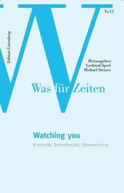 Watching you von Sperl,  Gerfried, Steiner,  Michael