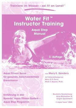 Water Fit Instructor Training – Aqua Step Manual von Michaelsen,  Anja, Sanders,  Mary E., Spreemann,  Jürgen